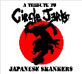 VA / A TRIBUTE TO CIRCLE JERKS - JAPANESE SKANKERS