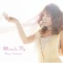 TVアニメ『宇宙をかける少女』OPテーマ Miracle Fly (栗林みな実)