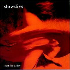 slowdive-justforaday.jpg