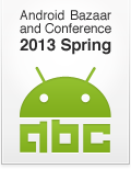 Android Bazaar</a> Conference 2013 Spring