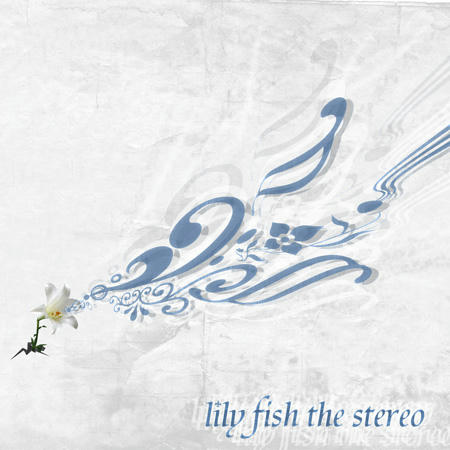 lily fish the stereo