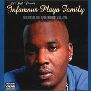 INFAMOUS PLAYA FAMILY FOCUSED AMBITIOUS VOL.1.jpeg