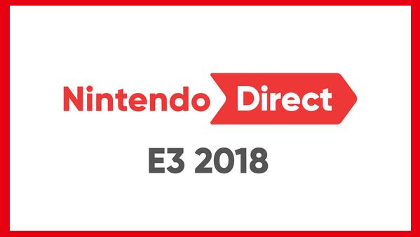 ニンテンドーダイレクト E3 2018
