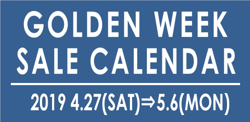 【2019 GOLDEN WEEK】