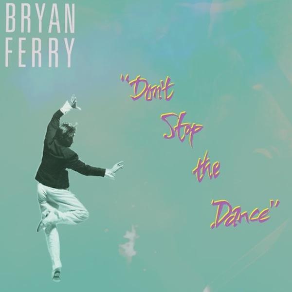 Don't Stop The Dance ドント・ストップ・ザ・ダンス Bryan Ferry ブライアン・フェリー ジェケットイメージ image
