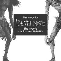 The songs for DEATH NOTE the movie