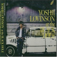[at the BLACK HOLE] YOSHII LOVINSON