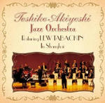 Toshiko Akiyoshi Jazz Orchestra featuring Lew Tabackin In Shanghai