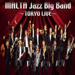 MALTA JAZZ BIG BAND ~Live in Tokyo~