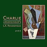 Charlie Argersinger's L.A. Rendezvous