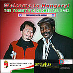 Welcome to Hungary! The Tommy Vig Orchestra 2012 Featuring David Murray