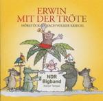 Erwin mit der Tröte (Hörstück nach Volker Kriegel)