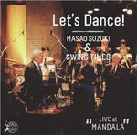 Let's Dance! ~ Live at MANDALA