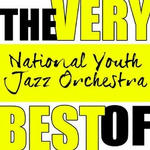 The Very Best of National Youth Jazz Orchestra
