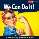 We Can Do It ! - Celebrating Women in WWII