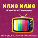 Nano Nano - 70's and 80's TV theme songs
