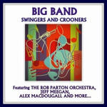 Big Band: Swingers and Crooners