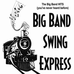 The Big Band Hits (You've Never Heard Before)
