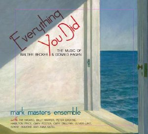 Everything You Did: The Music Of Walter Becker & Donald Fagen