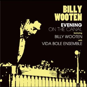 Evening On The Canal featuring Billy Wooten with Vida Bole Ensemble