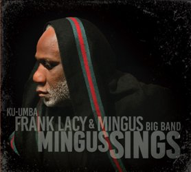Frank Lacy & Mingus Big Band Mingus Sings