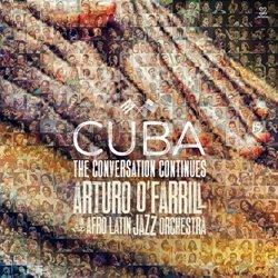 Arturo O'Farrill & Afro Latin Jazz Orchestra Cuba:Conversation Continues