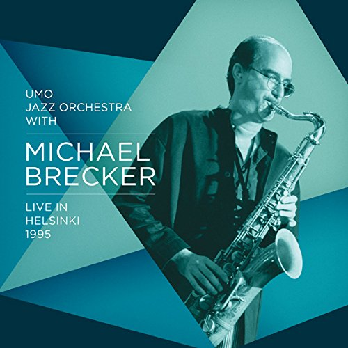 UMO Jazz Orchestra with Michael Brecker - Live in Helsinki 1995