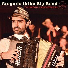 Gregorio Uribe Big Band - Cumbia Universal