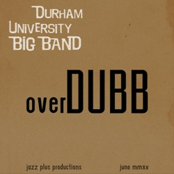 Durham Uni Big Band - overDUBB
