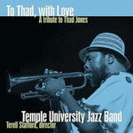 Temple University Jazz Band To Thad, with Love - A tribute to Thad Jones