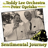 The Teddy Lee Orchestra featuring Peter Oprisko Sentimental Journey Volume 3
