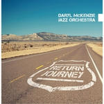 Daryl McKenzie Jazz Orchestra Return Journey