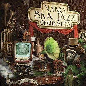 Nancy Ska Jazz Orchestra - Anachronisme
