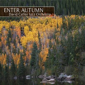 David Caffey Jazz Orchestra Enter Autumn