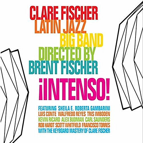 The Clare Fischer Latin Jazz Big Band ¡Intenso!