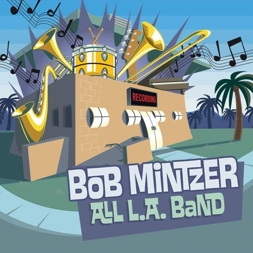 Bob Mintzer  All L.A. Band