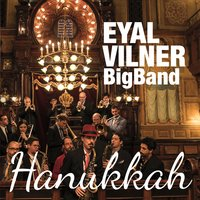 Eyal Vilner Big Band, Hanukkah