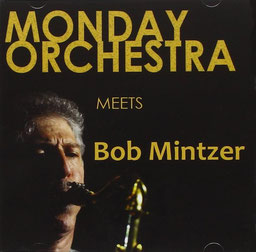 Monday Orchestra  meets Randy Brecker featuring Bob Mintzer