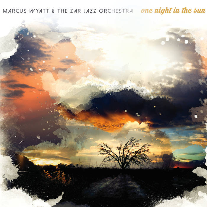 Marcus Wyatt & The ZAR Jazz Orchestra