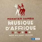 Mokhtar Samba & Wdr Big Band Cologne  Musique D'afrique