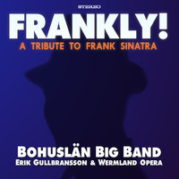 Bohuslän Big Band - Frankly! a tribute to Frank Sinatra