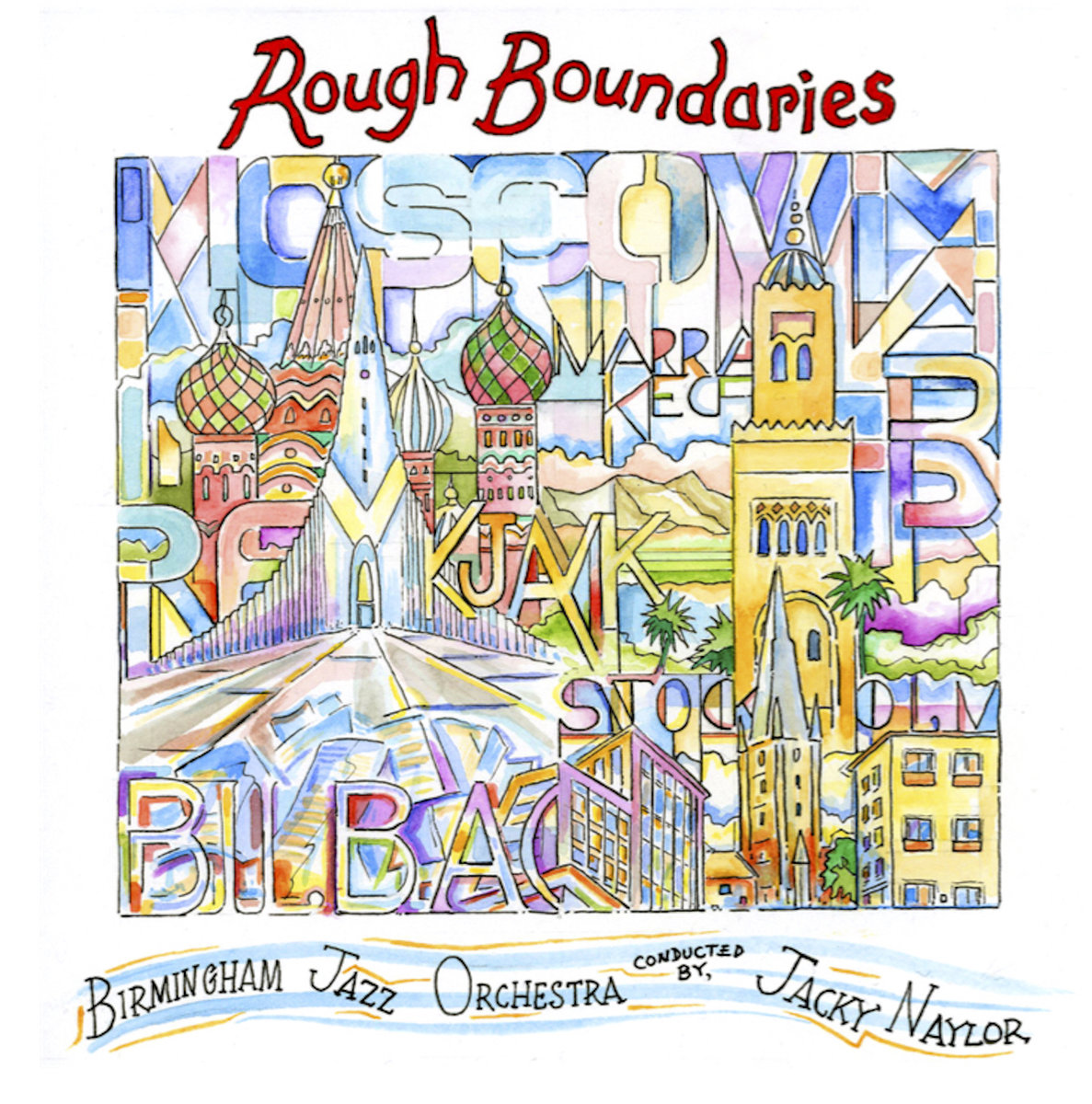 Birmingham Jazz Orchestra Conducted - Jacky Naylor - Rough Boundaries