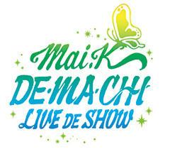 DE・MA・CHI LIVE DE SHOW
